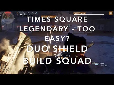 The Division 1.8 - Times Square Legendary Duo Shield Build (D3-FNC) Squad - Gameplay Full Run