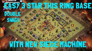 3 STAR TH10 RING BASE WITH LOTS OF SWAG! Using new wall wrecker siege machine! post th12 update 2018