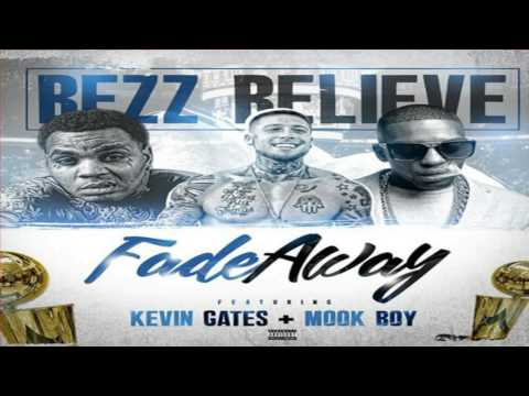 Kevin Gates - Fadeaway (ft. Bezz & Mook)...