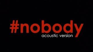 James Cottriall - #nobody Acoustic Version + Lyrics