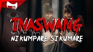 INASWANG -Kwentong Aswang || FICTION