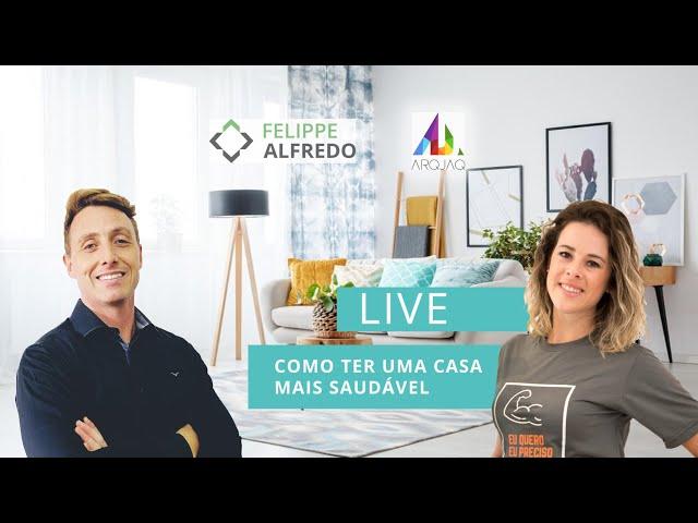 LIVE: Como Ter Uma Casa Mais Saudável (com ARQJAQ)