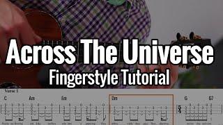 UKULELE TAB READING - Across The Universe - (Ukulele Fingerstyle Tutorial) Step by Step