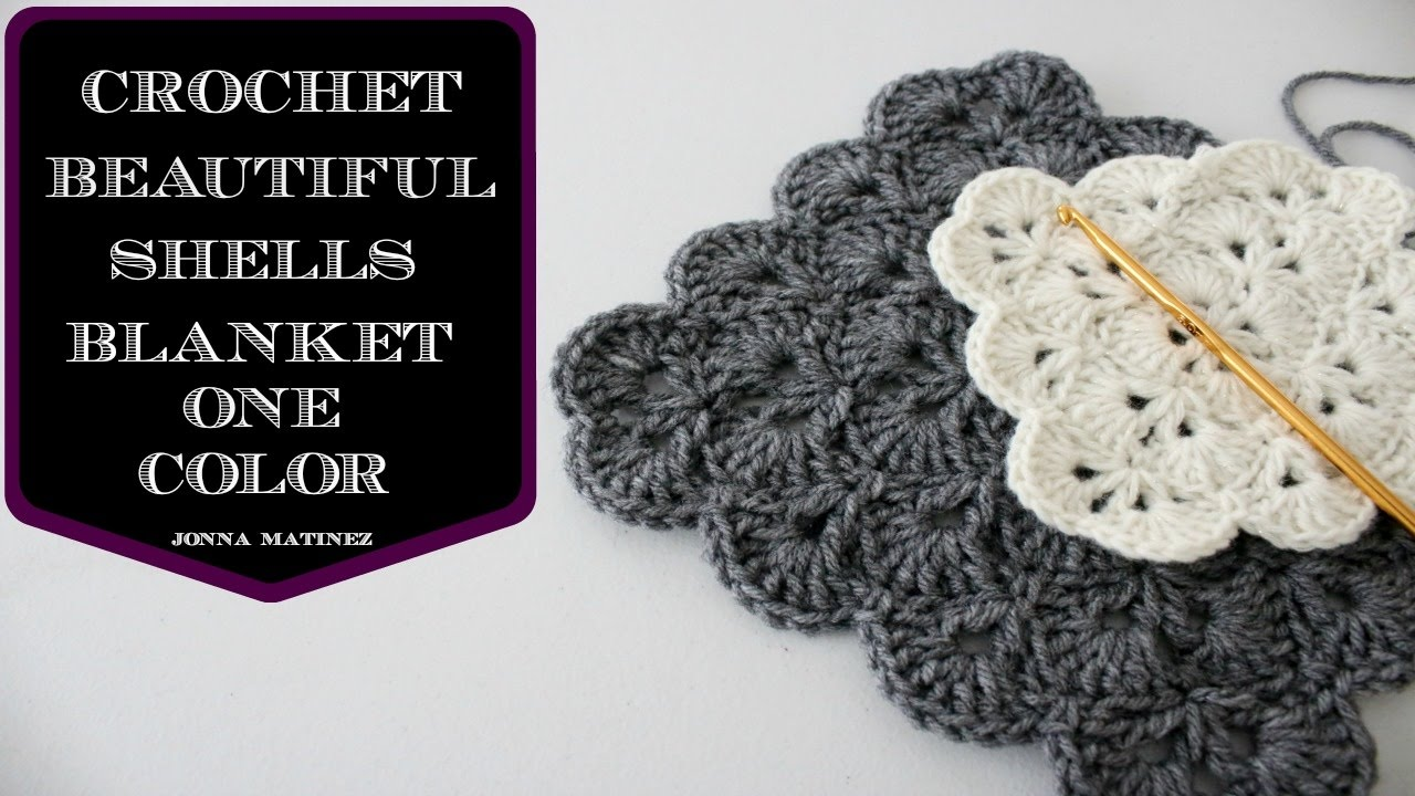 How To Crochet A Beautiful Shells Blanket In One Color Youtube