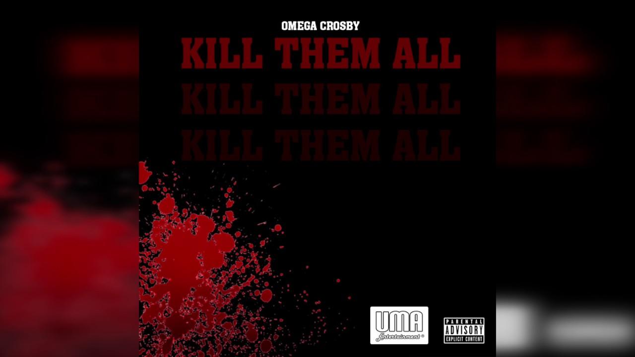 Omega Crosby - Kill Them All