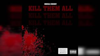 Omega Crosby - Kill Them All
