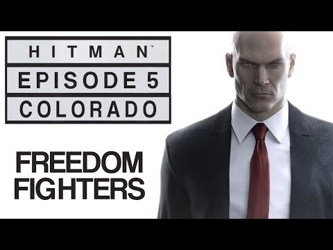 "Hitman - Let's Play (All Challenges) - Episode 5: Colorado - ""Freedom Fighters"""