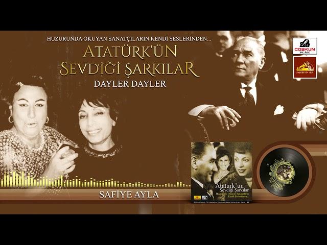 Safiye Ayla - Dayler Dayler / Atatürk'ün Sevdiği Şarkılar