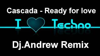 Cascada - Ready for love (Dj.Andrew Remix)