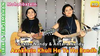 Aakhein Khuli Ho Ya Ho Bandh   Ankita Nandy & Antara Nandy   Terjemahan Indonesia