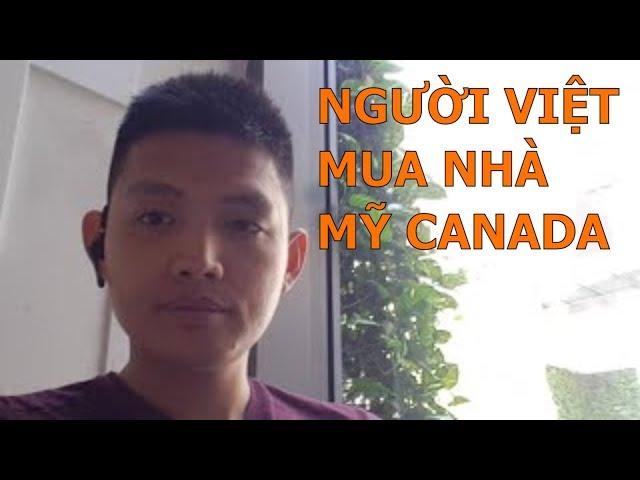 NGƯỜI VIỆT NAM MUA NHÀ Ở MỸ CANADA | QUANG LÊ TV