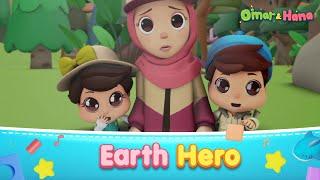 [NEW EPISODE] Earth Hero | Islamic Series & Songs For Kids | Omar & Hana English