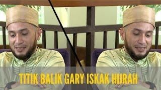 PERSPEKTIF GARY ISKAK #1 - TITIK BALIK GARY ISKAK HIJRAH