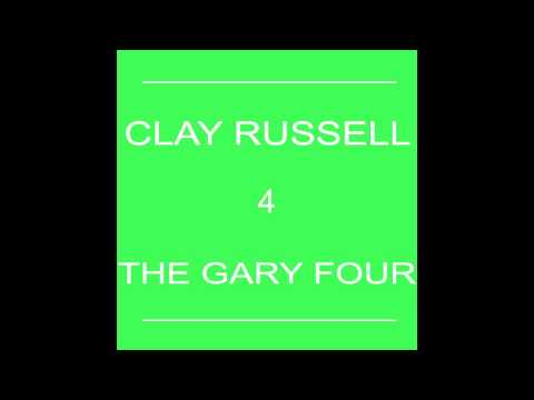 Clay Russell - 4: The Gary Four full album stream