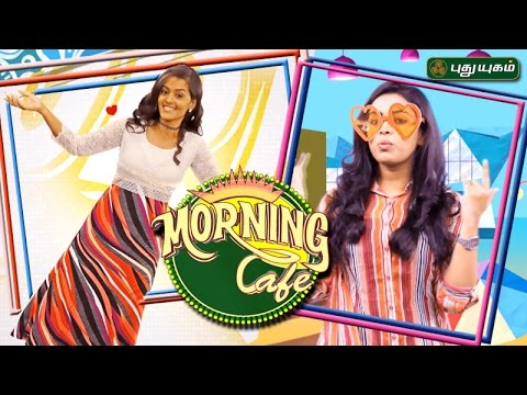 Morning Cafe A New Breakfast Program for Women 25-05-17 PuthuYugamTV Show Online
