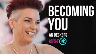 I Had Nothing To Lose, So I Decided to Be Myself | An Deckers on Women of Impact