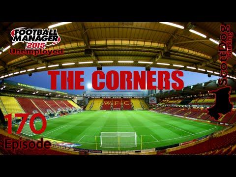 Football Manager 2015 Unemployed Ep 170 The Corners ScottDogGaming