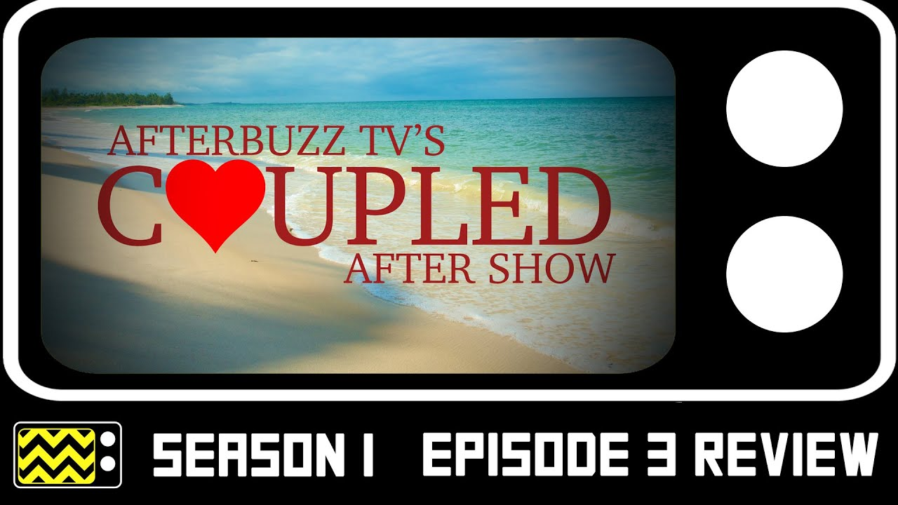 Download Coupled Season 1 Episode 3 Review & After Show   AfterBuzz TV