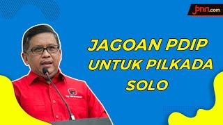 PDIP Tunda Umumkan Nama Jagonya untuk Pilkada Solo - JPNN.com