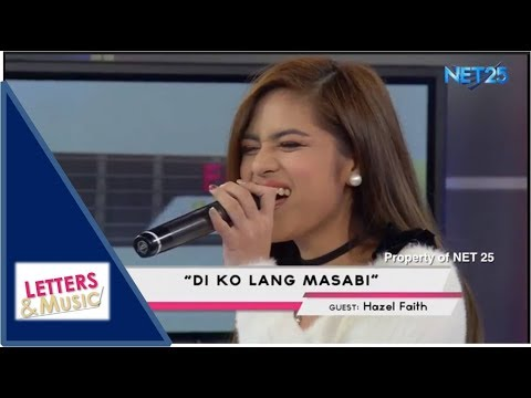 HAZEL FAITH - DI KO LANG MASABI (NET25 LETTERS AND MUSIC)