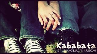 Kababata - Lumang Kilusan ft. Unicah