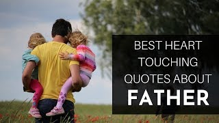 Best Heart Touching Quotes about Father