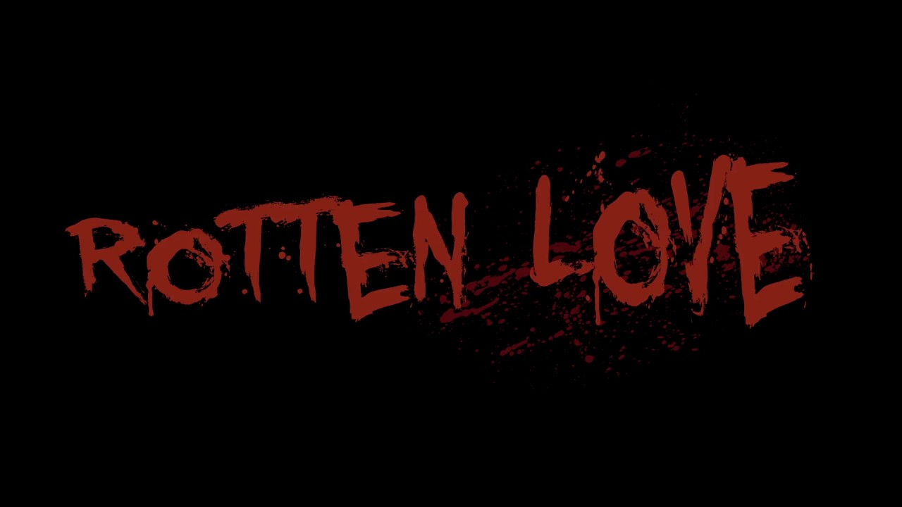 Rotten Love - Official Trailer 2017