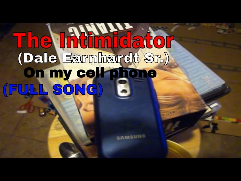 The Intimidator (Dale Earnhardt Sr.) on my cell phone (full song)