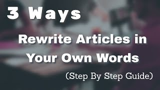 3 Ways to Rewrite Articles Using Secret Tools  (Step By Step Guide)  Free, Easy & Unique Articles