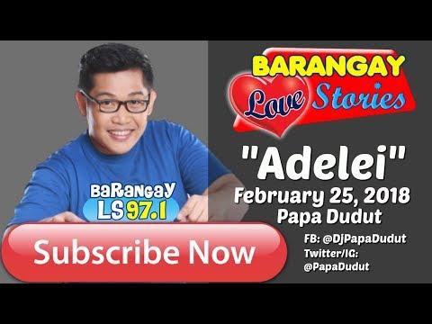 Barangay Love Stories February 25, 2018 Adelei Story