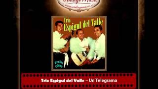 Trio Espigul del Valle – Un Telegrama (Perlas Cubanas)