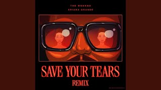 Download The Weekend & Ariana Grande - 'Save Your Tears (Remix)' (Audio)