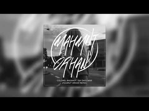 Colonel Bagshot - Six Days War (Mahmut Orhan Remix) [Cover Art]