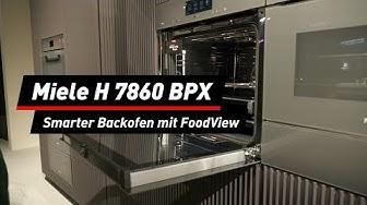Miele H 7860 BPX: Smarter Backofen mit FoodView