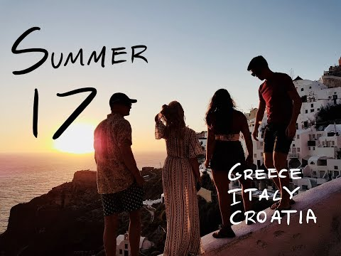 Summer Adventure 2017: Greece, Italy, Croatia