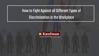 How to Fight Against all Different Types of Discrimination in the Workplace?