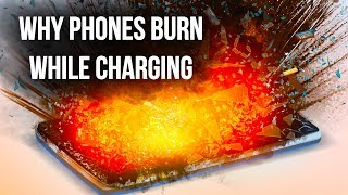 Why Phones Catch on Fire While Charging