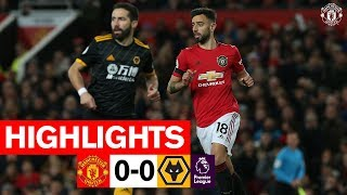 Highlights | Manchester United 0-0 Wolverhampton Wanderers | Premier League 2019/20