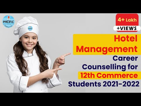Hotel Management Career Counselling 2018 for 12th Commerce Student -Pacific University