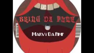 Marvy Da Pimp - Bring da phunk