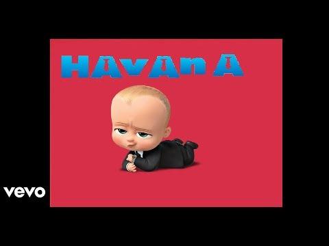 Havana - Boss Baby (Ft:Camila Cabello (Offical Music)!