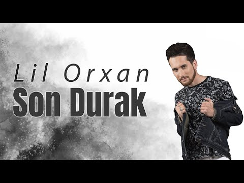 "Lil""Orxan - Son Durak"