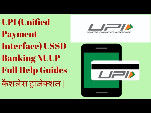 UPI Unified Payment Interface USSD Banking NUUP ?????? ???????????  *99# How To Use