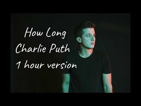 How Long - Charlie Puth (1 hour version)