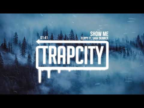 Slippy - Show Me (ft. Sara Skinner)