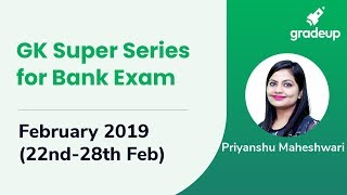 GK Series for Bank Exam: February 2019 Week 4 Current Affairs; Join @ 4 PM.