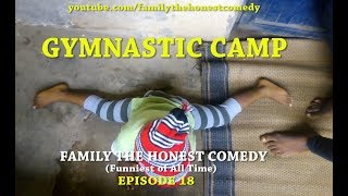GYMNASTIC CAMP (Family The Honest Comedy)(Episode 18)