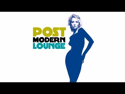 Fashion Lounge Music - A Selection Of Today's Hits In A New Version - Post Modern