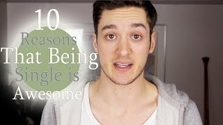 10 Reasons Being Single is Awesome
