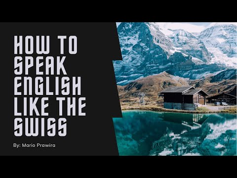 HOW TO SPEAK ENGLISH LIKE THE SWISS - Chillin' With Belcoot [#25]